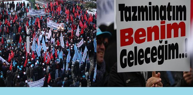 Kıdem Tazminatına el uzatılmasına izin vermeyiz!